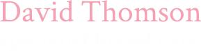 David Thomson - Specialist Breast Care